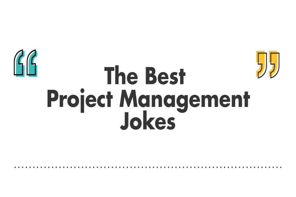 The Best Project Management Jokes Shared By Project Managers